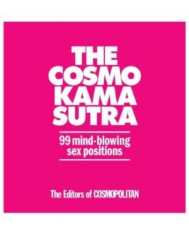 The Cosmo Kama Sutra 99 Mind Blowing Sex Positions