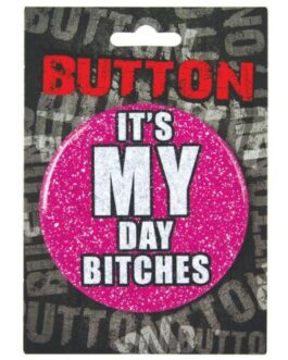 Bachelorette Button – It's My Day Bitches